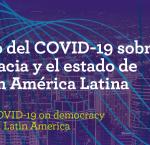 Webinar: El impacto del COVID-19 sobre la democracia y el estado de derecho en América Latina
